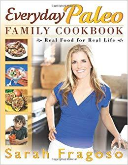 Everyday Paleo Family Cookbook Sarah Fragoso